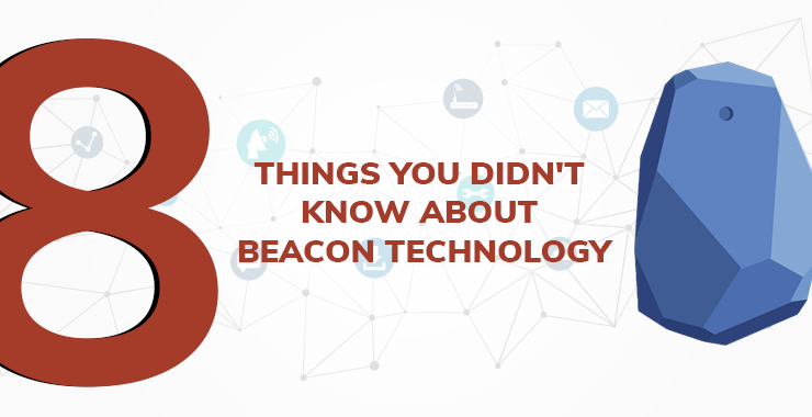8 Things You Didn't Know About Beacon Technology