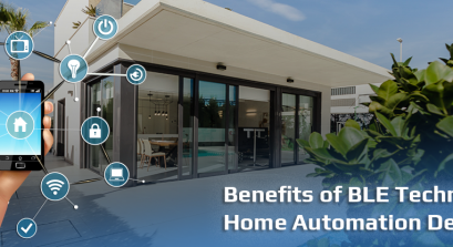 Benefits of BLE Technology in Home Automation Devices