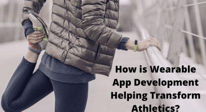 How is Wearable App Development Helping Transform Athletics?